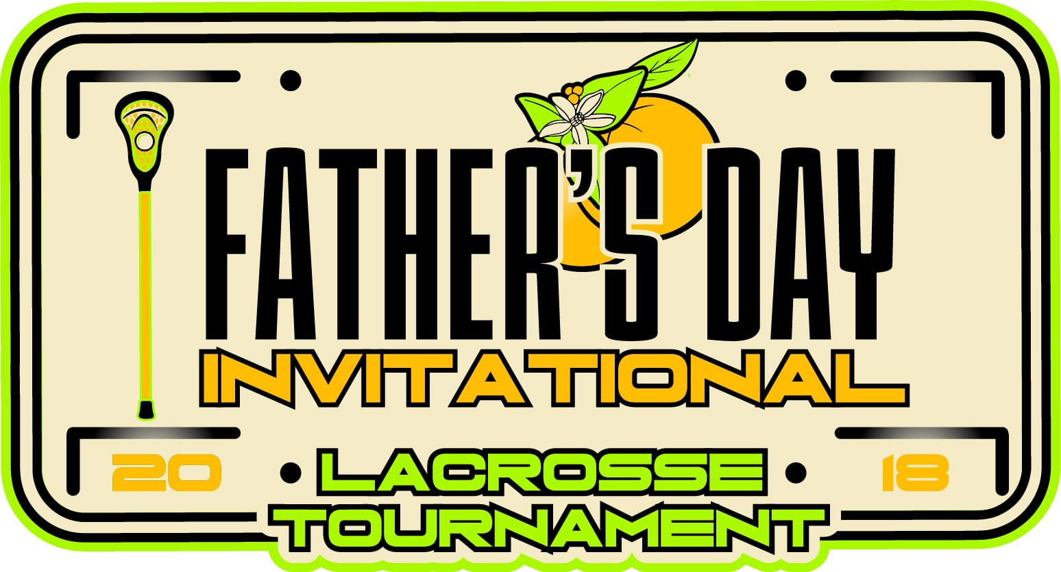 FATHER'S DAY INVITATIONAL LACROSSE TOURNAMENT 2018 t-shirt logo design
