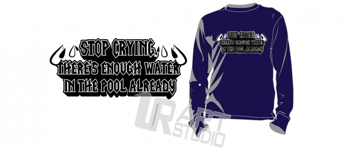 FREE Download generic vector design for swimming stop crying there's enough water in the pool already two colors black for screen printing